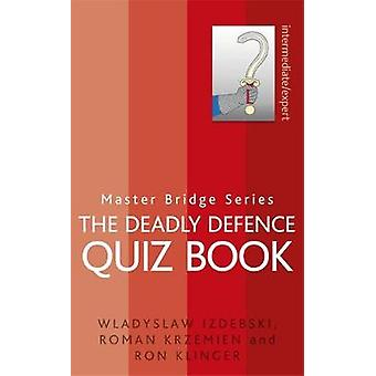 The Deadly Defence Quiz Book by Wladyslaw Izdebski & Roman Krzemien & Ron Klinger