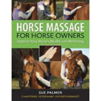 Massage für Pferdebesitzer Pferd - verbessern Sie Ihr Pferd Gesundheit und Wellb