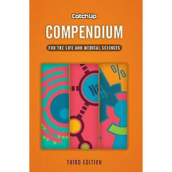 Catch Up Compendium - For the Life and Medical Sciences (3rd Revised e