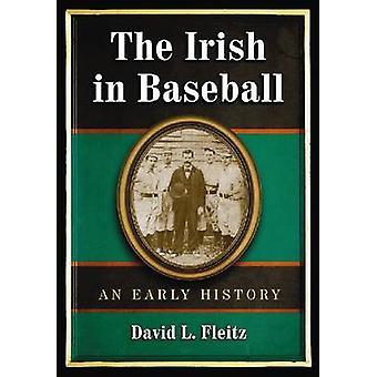 Irlandczycy w Baseball - wczesnej historii przez David L. Fleitz - 97807864