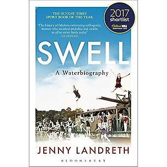 Swell: A Waterbiography The� Sunday Times SPORT BOOK OF THE YEAR 2017