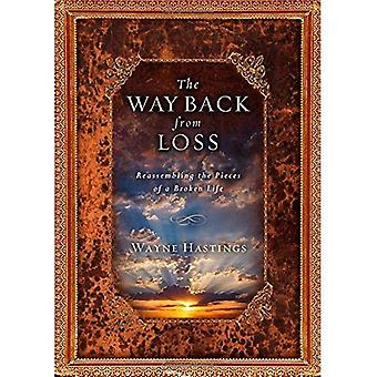 The Way Back from Loss: Reassembling the Pieces of a Broken Life