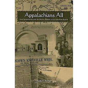 Appalachians All: East Tennesseans and the Elusive History of an American Region