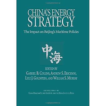 China's Energy Strategy: The Impact on Beijing's Maritime Policies
