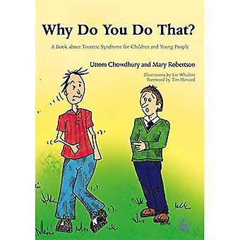 Warum machst du das?: ein Buch über Tourette-Syndrom für Kinder und Jugendliche