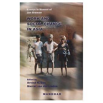 Travail et changement Social en Asie: Essays in Honour of Jan Breman