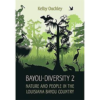 Bayou-diversiteit 2: De natuur en de mensen in het land van de Bayou Louisiana