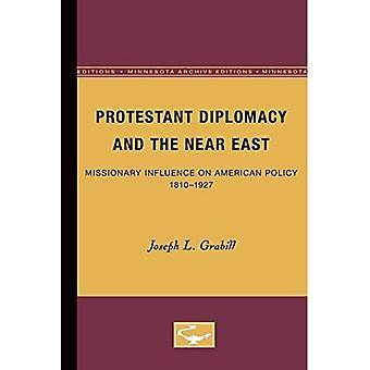 Protestantische Diplomatie und dem Nahen Osten: missionarische Einfluss auf die amerikanische Politik, 1810-1927