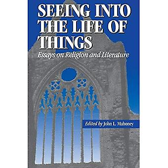 Seeing into the Life of Things: Essays on Religion and Literature (Studies in Religion & Literature)