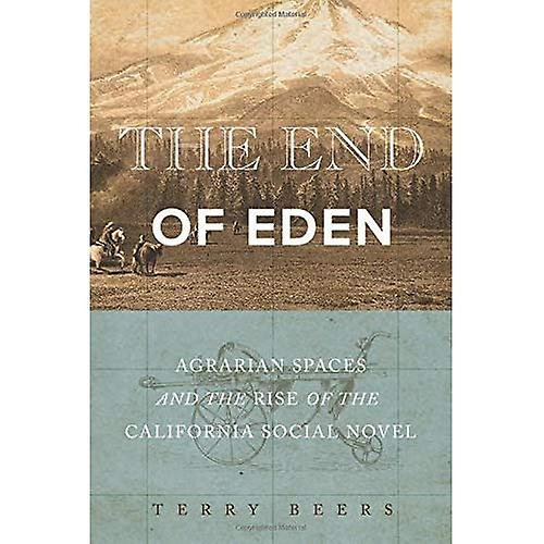 The End of Eden  Agrarian Spaces and the Rise of the California Social Novel