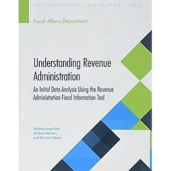 Understanding Revenue Administration - An Initial Data Analysis Using