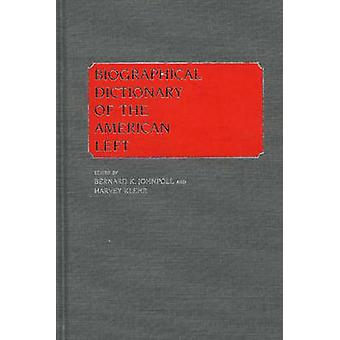 Biographisches Wörterbuch der amerikanischen linken von Johnpoll & Bernard K.