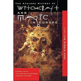 Witchcraft and Magic in Europe Volume 3 The Middle Ages by Jolly & Karen