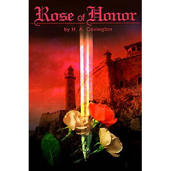 Rose of Honor by Covington & H. A.