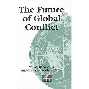 The Future of Global Conflict by Bornschier & Volker