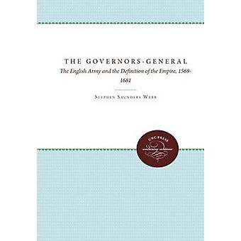 The GovernorsGeneral The English Army and the Definition of the Empire 15691681 by Webb & Stephen Saunders