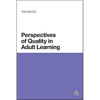 Perspectives of Quality in Adult Learning by Boshier & Peter