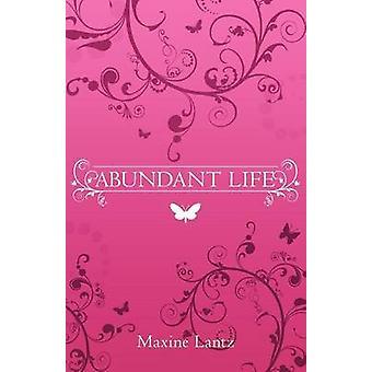 Abundant Life by Lantz & Maxine