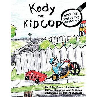 Kody THE KiD COP AND THE CASE OF THE MISSING CAT by Marano & John