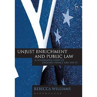 Unjust Enrichment and Public Law by Williams & Rebecca