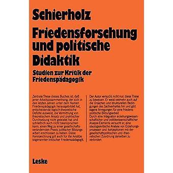 Friedensforschung und Politische Didaktik Studien zur Kritik der Friedenspdagogik de Sosam & Henning