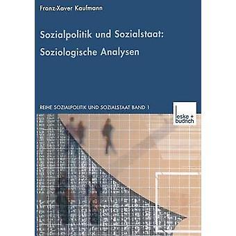 Sozialpolitik und Sozialstaat Soziologische Analysen par Kaufmann & FranzXaver