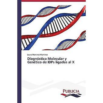 Diagnstico Molecular y Gentico de IDPs ligadas al X by MartinezMartinez Laura