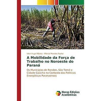 Un Mobilidade da Fora de Trabalho aucun Noroeste Paran par Ribeiro Vitor Hugo