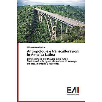 Antropologie e transculturazioni in America Latina by Annecchiarico Milena