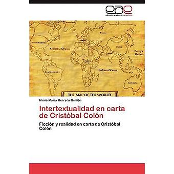 Intertextualidad En Carta de Cristobal Colon von Herrera Guill N. & Nimia Mar