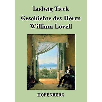 Geschichte des Herrn William Lovell by Tieck & Ludwig