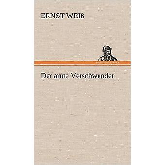 Der Arme Verschwender von Wei & Ernst