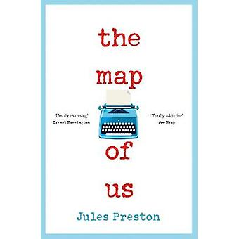 The Map of Us - The most uplifting and unmissable feel good novel of t