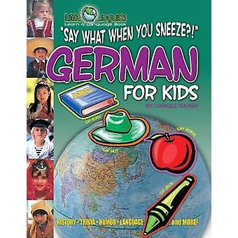 Say What When You Sneeze? German for Kids (Paperback) by Carole Marsh