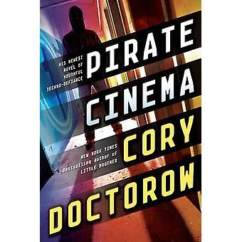 Pirate Cinema by Cory Doctorow - 9780765329097 Book