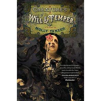 Creatures of Will and Temper by Molly Tanzer - 9781328710260 Book