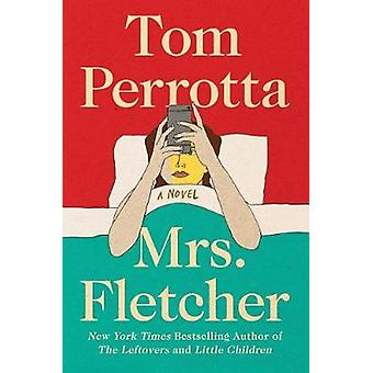 Mrs. Fletcher by Tom Perrotta - 9781501144028 Book