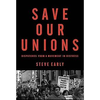 Save Our Unions - Dispatches from a Movement in Distress by Steve Earl