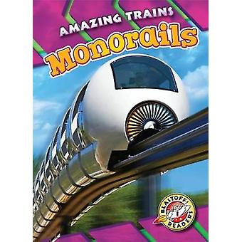 Monorails by Christina Leighton - 9781626176720 Book