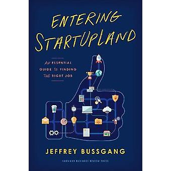 Entering StartUpLand - An Essential Guide to Finding the Right Job by
