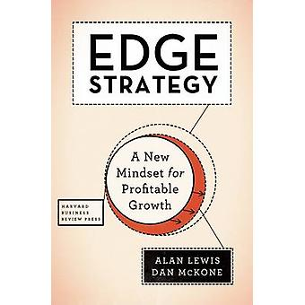 Edge Strategy - A New Mindset for Profitable Growth by Alan Lewis - Da