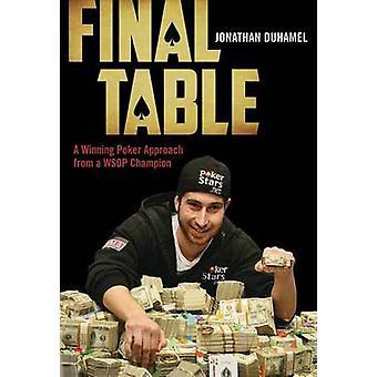 Final Table - A Winning Poker Approach from a WSOP Champion by Jonatha