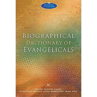 Biographical Dictionary of Evangelicals by Timothy Larsen - 978178359