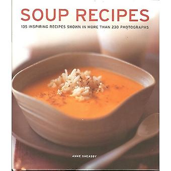 Soup Recipes 135 Inspiring Recipes Shown in More Than 230 Photographs