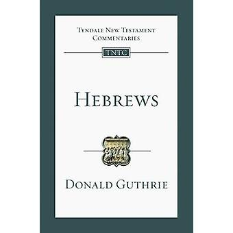 Hebrews - An Introduction and Commentary by Donald Guthrie - 978184474