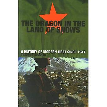 The Dragon in the Land of Snows: History of Modern Tibet Since 1947 (A Pimlico original)