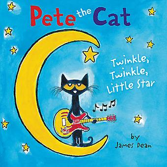 Pete the Cat Twinkle Twinkle Little Star by James Dean & James Dean