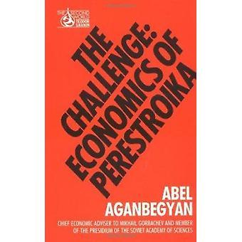 Challenge - Economics of Perestroika by Abel Aganbegyan - Alec Nove -