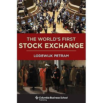 Die weltweit erste Börse von Lodewijk Petram - Lynne Richards