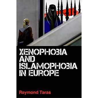 Xenophobia and Islamophobia in Europe by Raymond C. Taras - 978074865